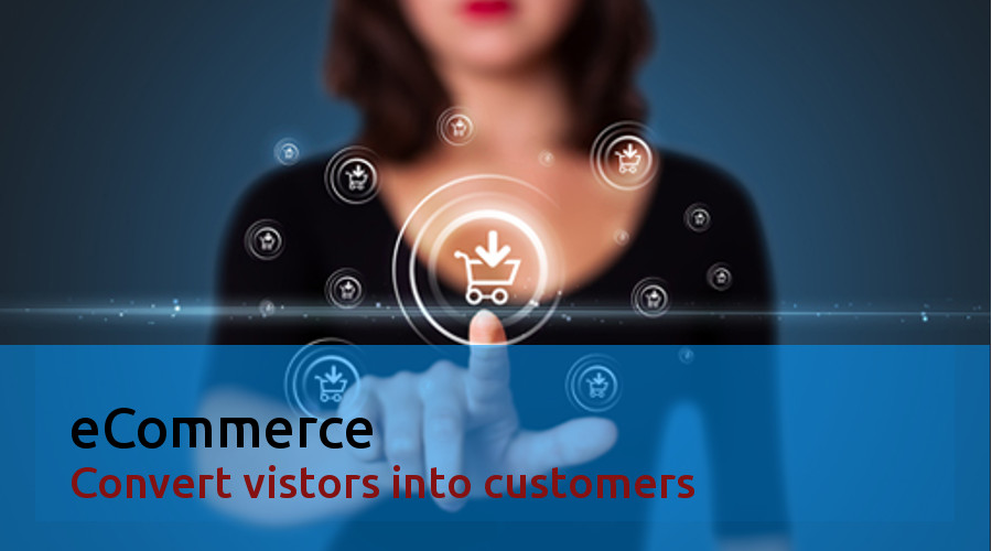 eCommerce, Convert vistors into customers